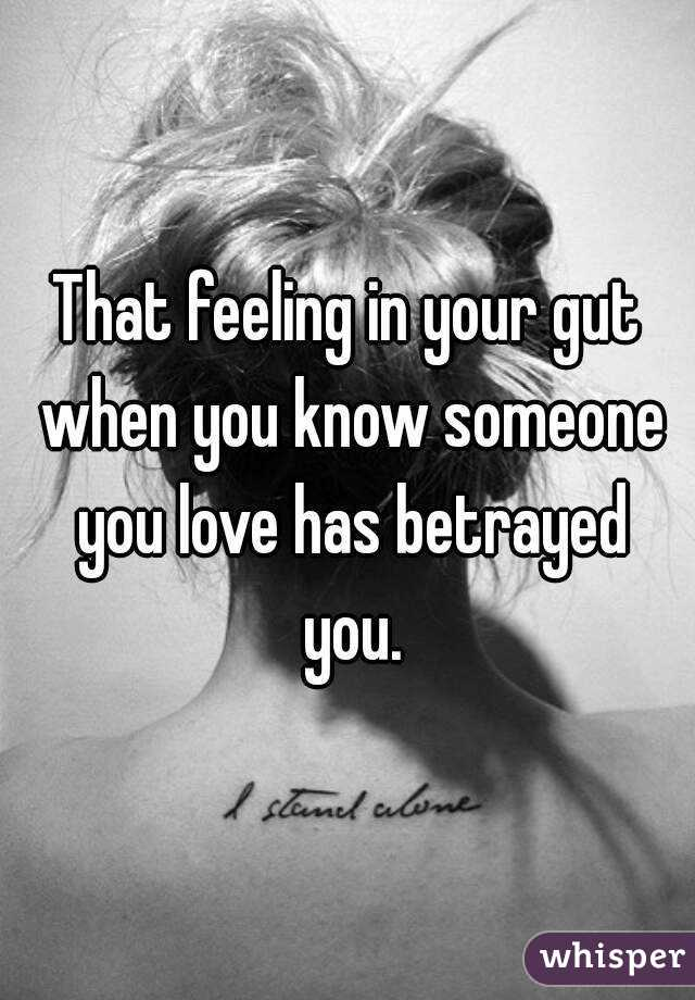 Being betrayed by someone you love