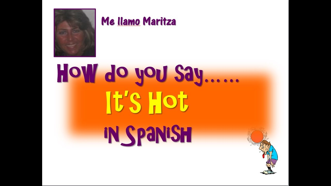 How to say hot