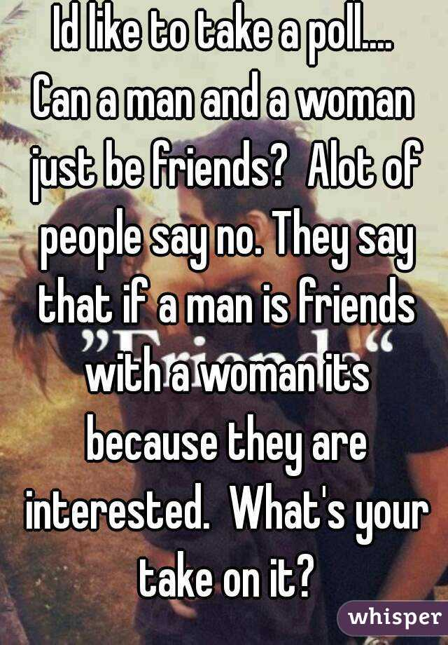 Can a man be friends with a woman