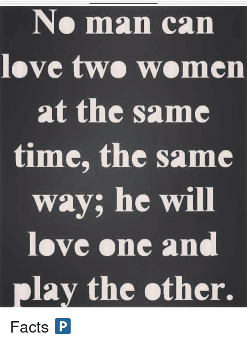 Can a man love two women