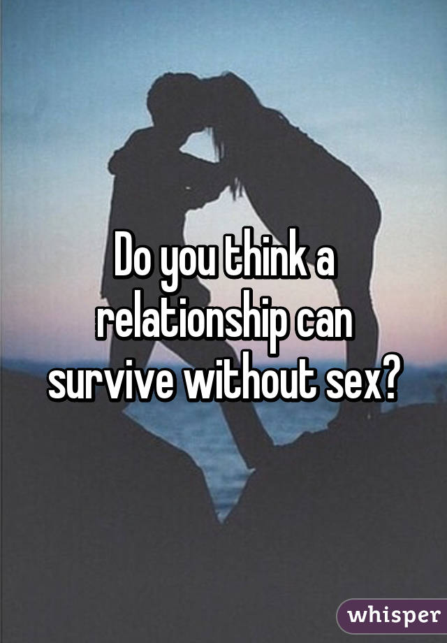 Can a relationship last without sex