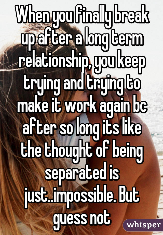 Can a relationship work after a long break up