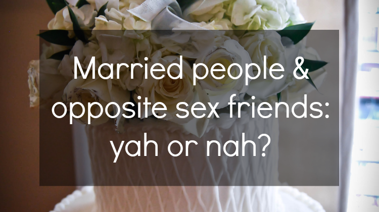 Can married people have opposite sex friends