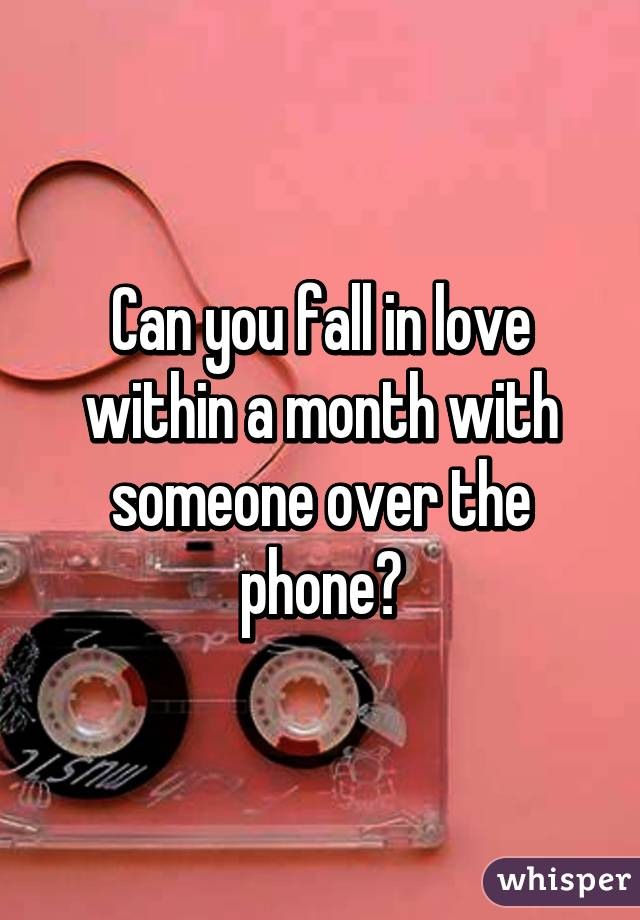 Can you love someone in a month