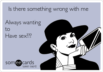 Wanting to have sex
