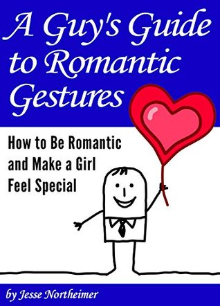 How to be romantic guy