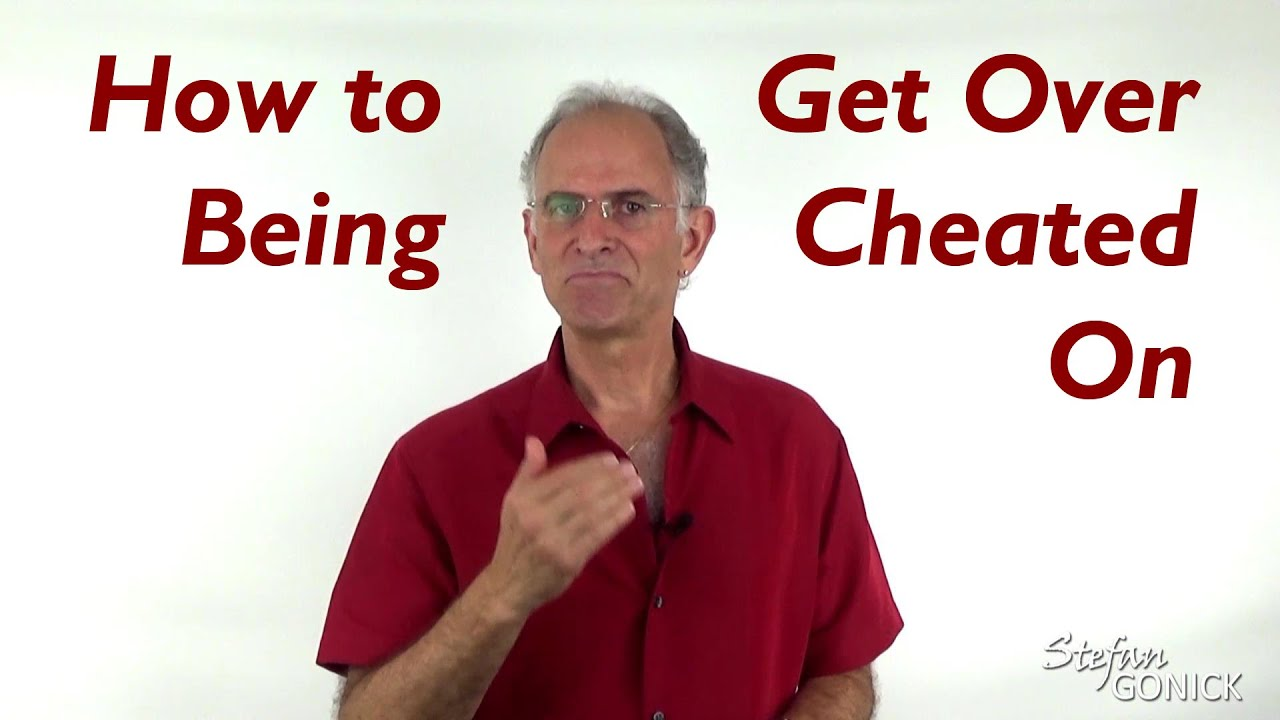 How to get over someone cheating