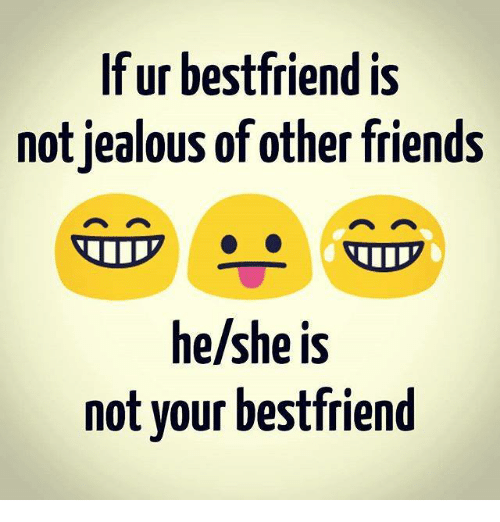 Friends jealous of other friends