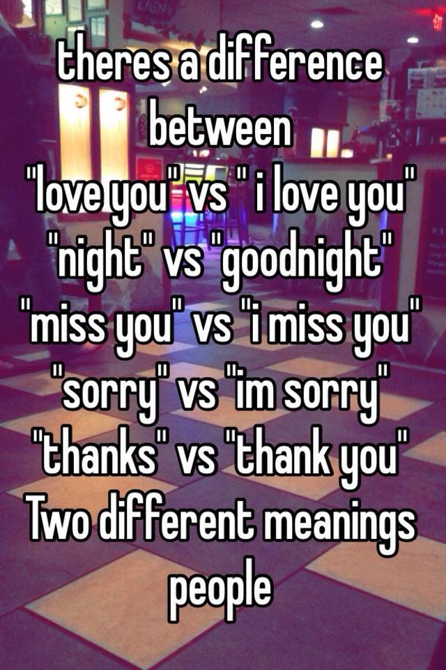 Difference between i love you and love you