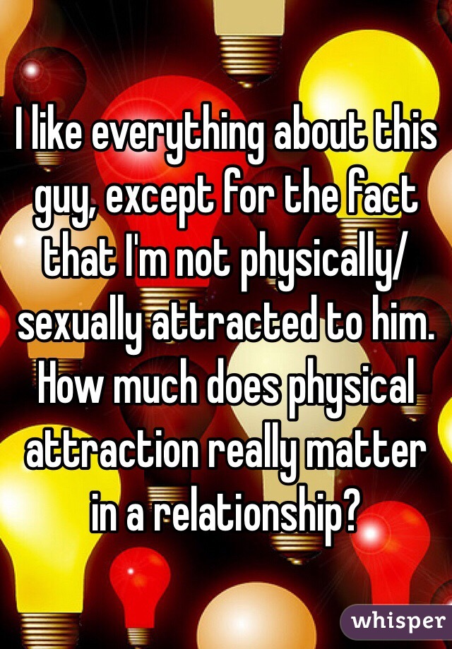Does physical attraction matter in a relationship