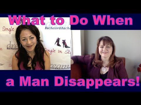 What to do when he disappears