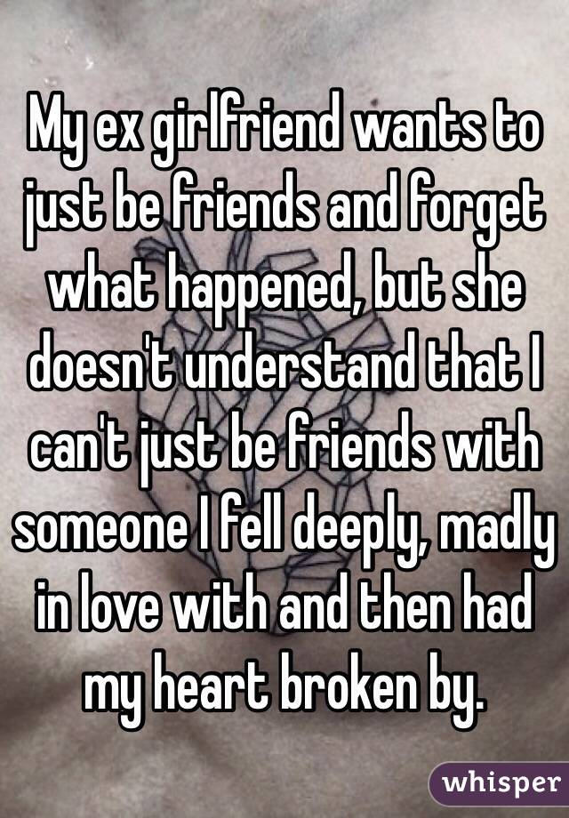 Ex gf wants to be friends