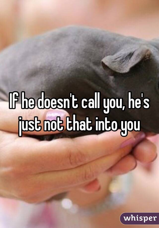 He doesn t call