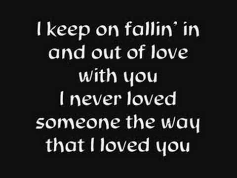 Fallin in and out of love with you