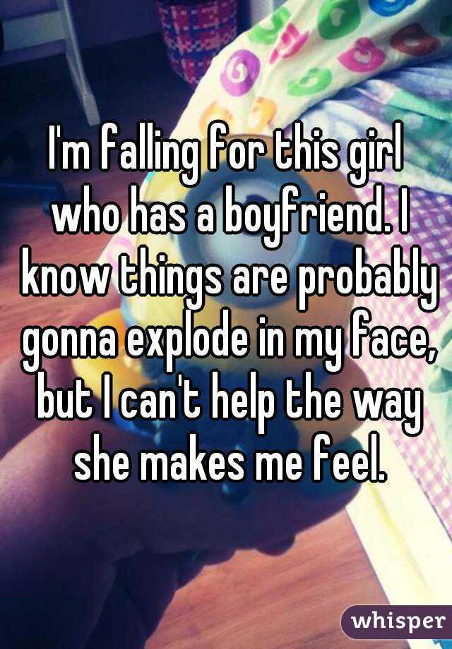 Falling for a girl with a boyfriend