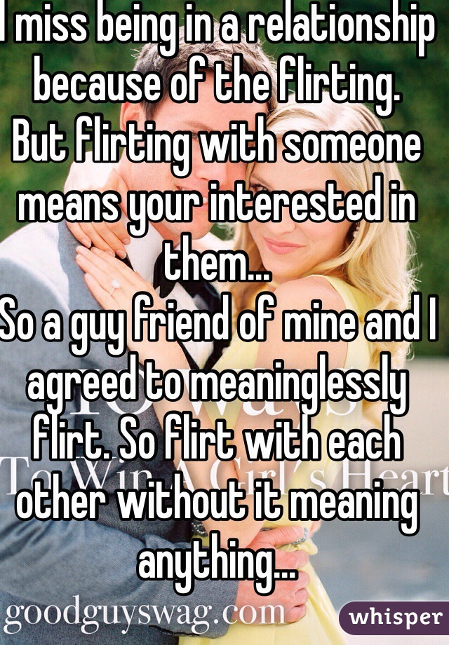 Flirt with someone meaning