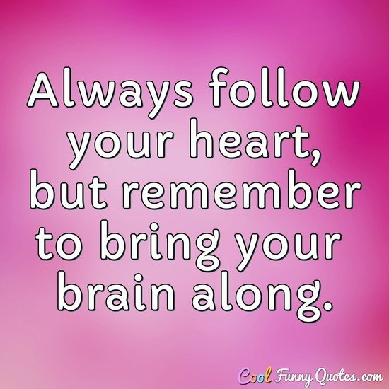 Following your heart quotes