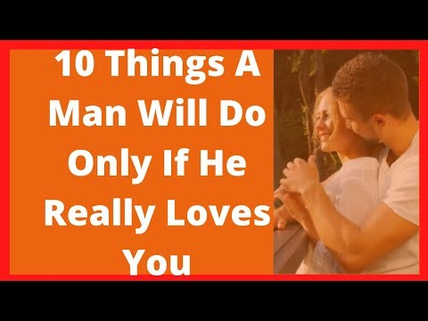 How do you know if a man really loves you