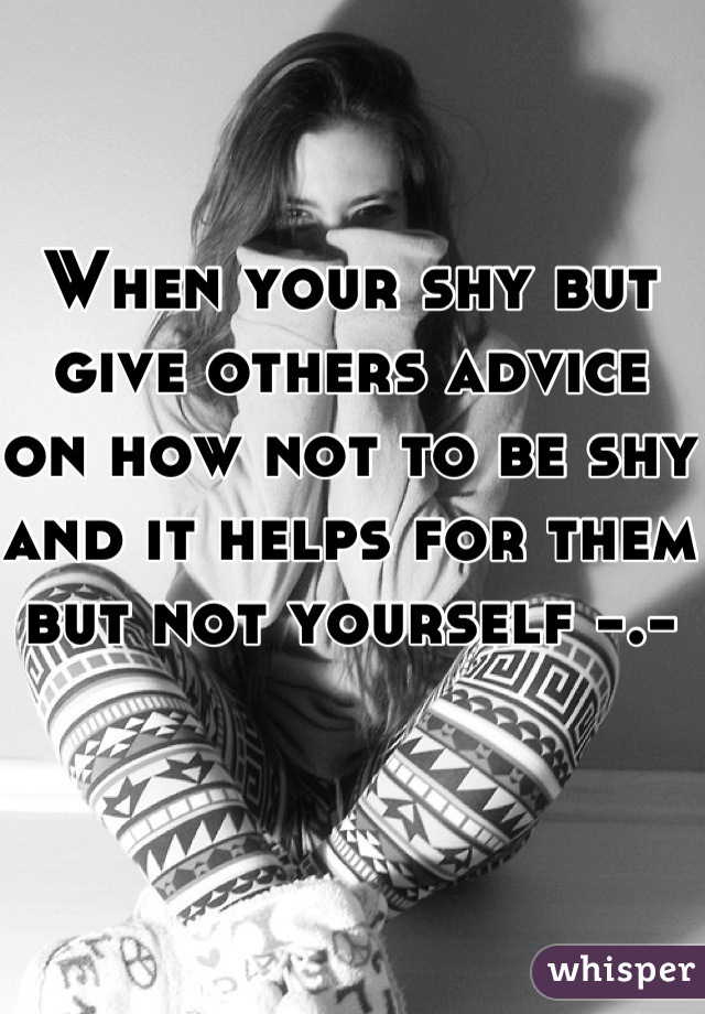 How not to feel shy