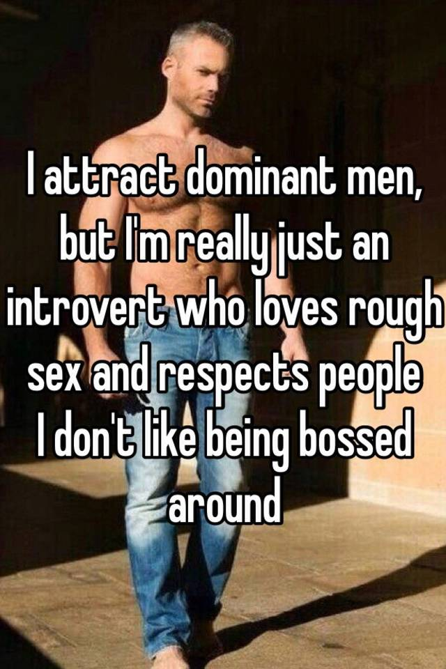 How to attract dominant man