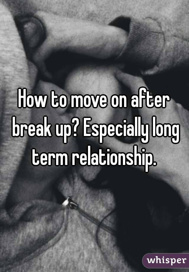 How to break up with long term boyfriend