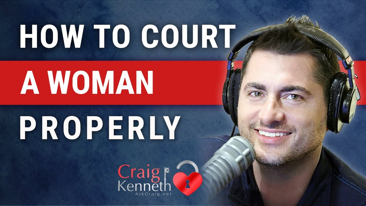 How to court a woman properly