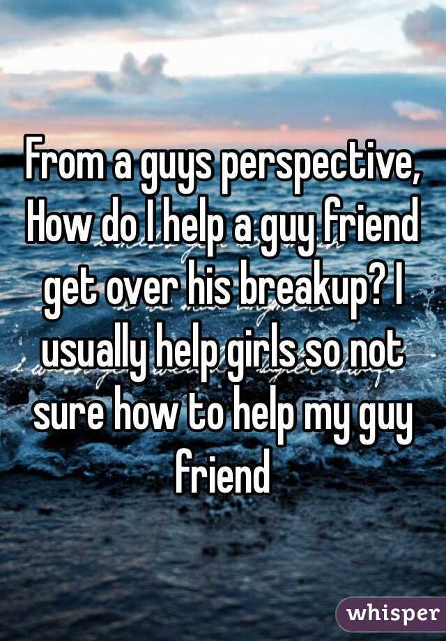 How to help a friend with a break up