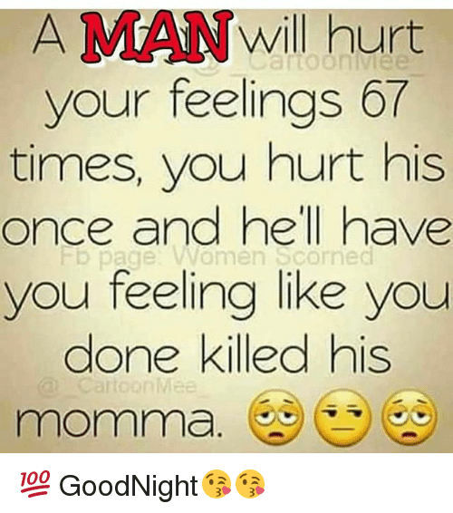 How to hurt a man emotionally