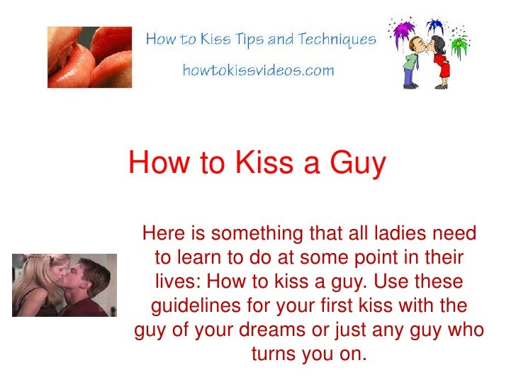 How to kiss a guy better