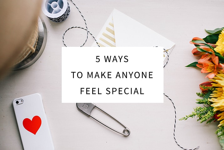 How to make a person feel special