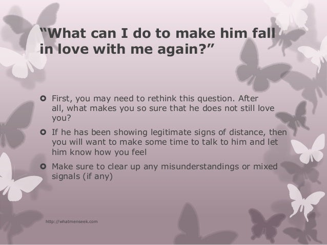 How to make him love you again