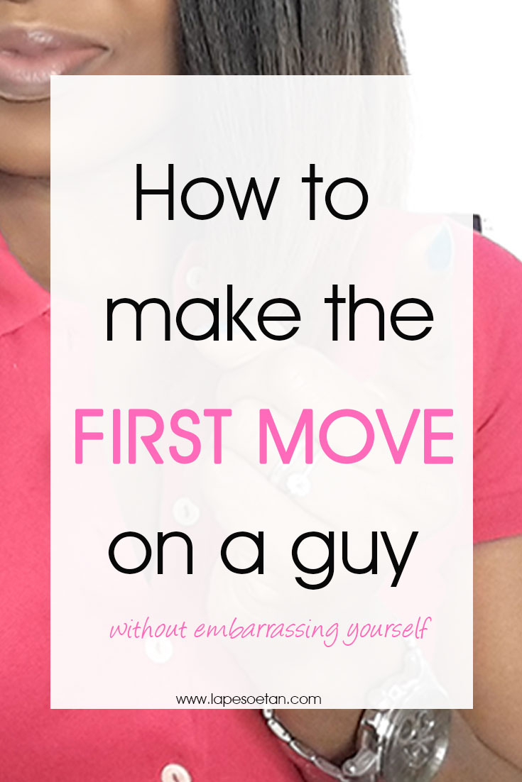 How to make the first move on a woman