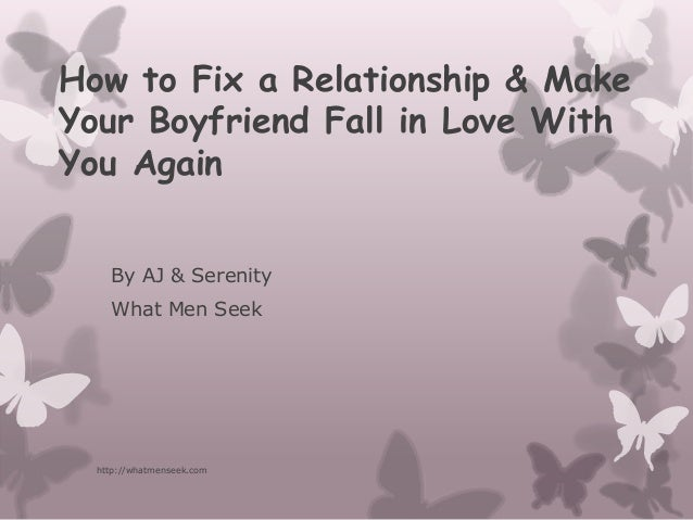 How to make your boyfriend love you again