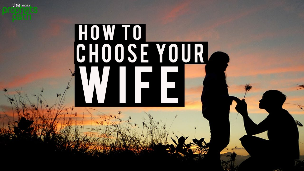How to pick a wife