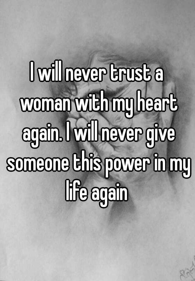 How to trust a woman again