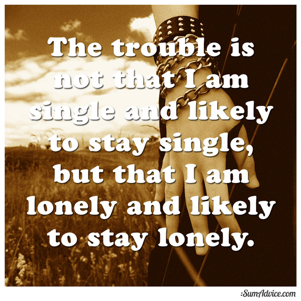 I am lonely and single