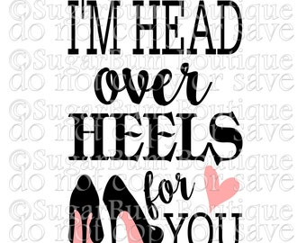 I m head over heels for you
