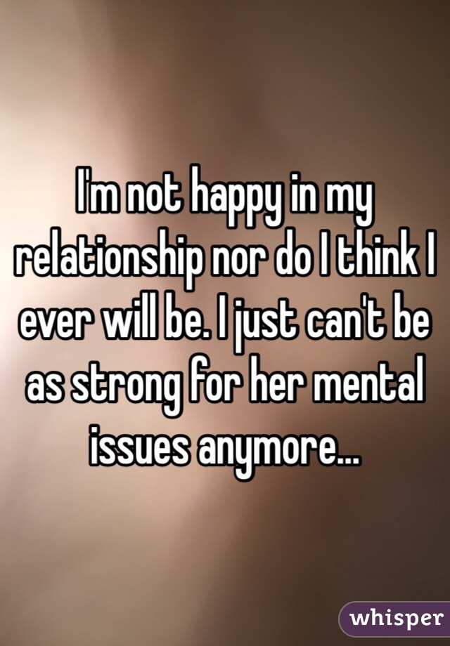 I m not happy with my relationship