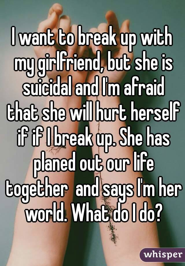 I want to break up with my girlfriend