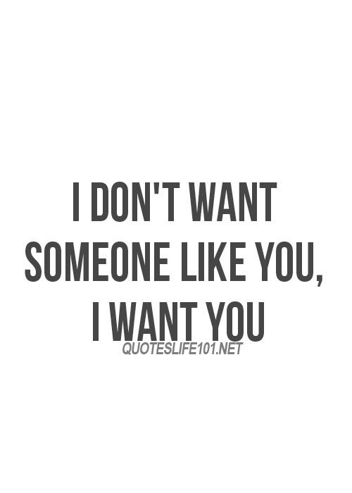 I want you only you