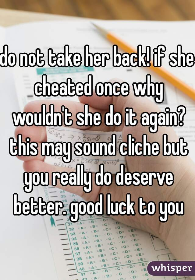 If she cheated once will she do it again