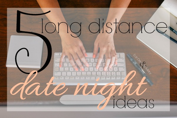 Long distance date ideas