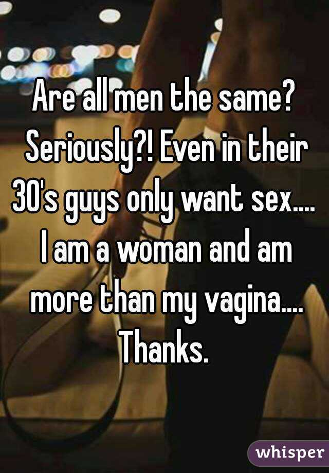 Men only want sex