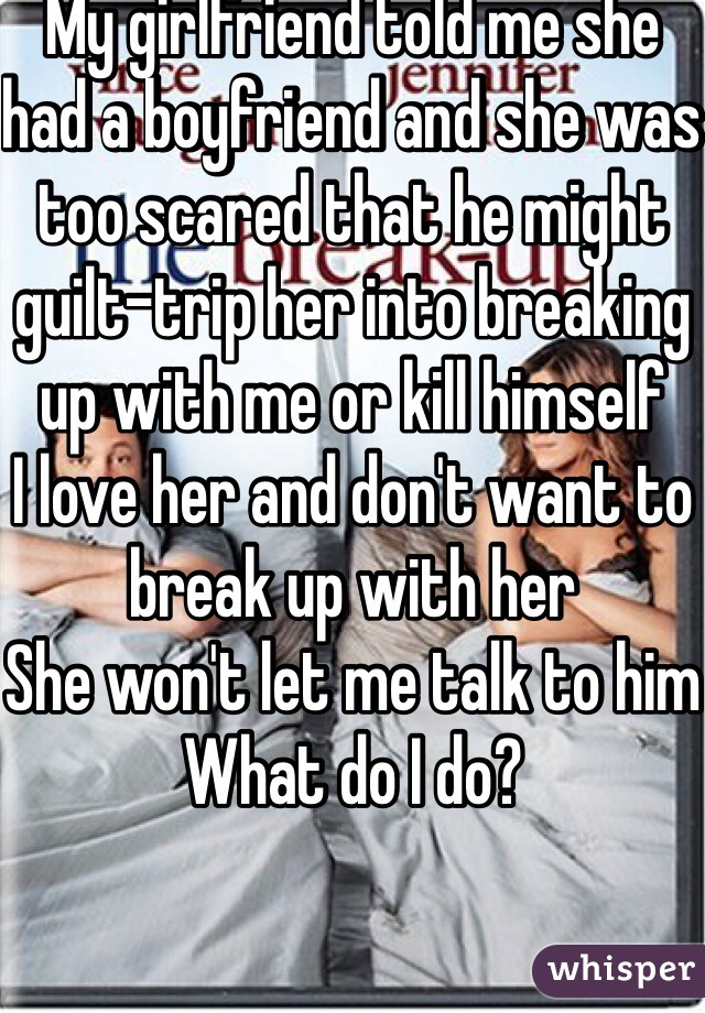 My girlfriend wont let me break up with her
