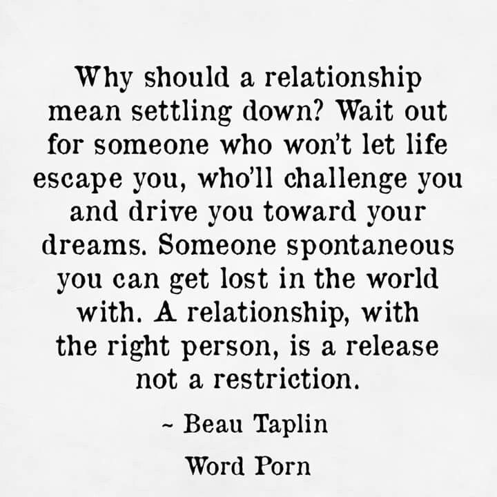 Not settling in a relationship