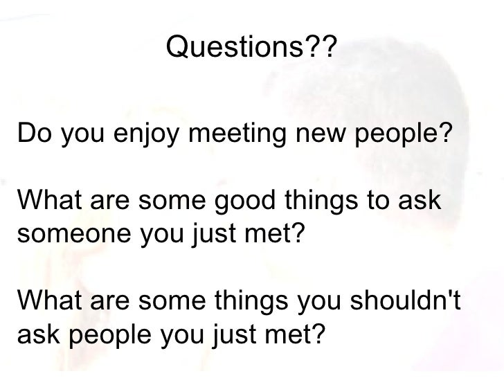 Questions when meeting someone new