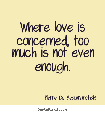 Quotes about loving someone too much