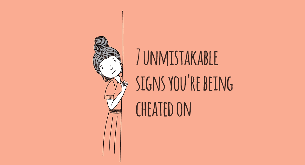Signs you re being cheated on