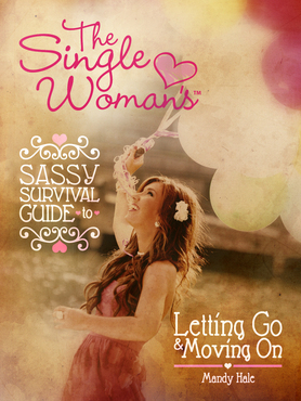 The single womans sassy survival guide