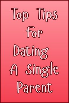 Tips for dating a single dad